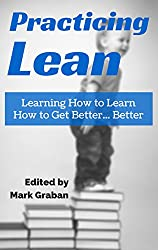 Practicing Lean: Learning How to Learn How to get Better, Better