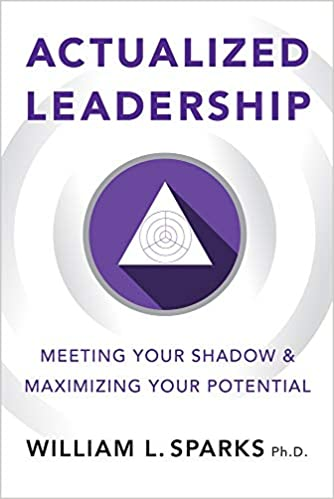 Actualized Leadership: Meeting Your Shadow & Maximizing Your Potential