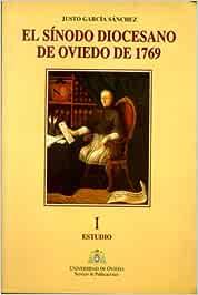 El Sínodo diocesano de Oviedo de 1769. Volumen I: estudio: Amazon ...