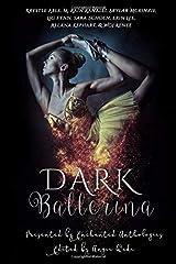 Dark Ballerina: An Enchanted Anthology