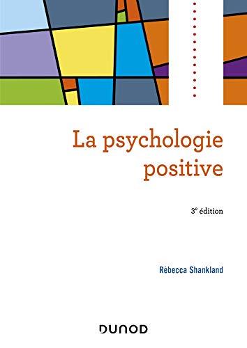 La Psychologie Positive 3e Ed Psycho Sup French