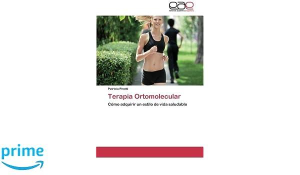 Terapia Ortomolecular: Cómo adquirir un estilo de vida ...