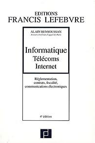 Informatique Télécoms Internet : Réglementation, contrats, fiscalité, communications électroniques par  Editions Francis Lefebvre