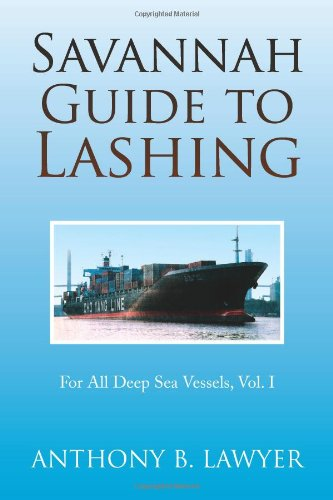 Download Savannah Guide to Lashing: For All Deep Sea Vessels, Vol. I ebook