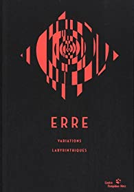 Erre : Variations labyrinthiques par  Centre national d'art et de culture Georges Pompidou