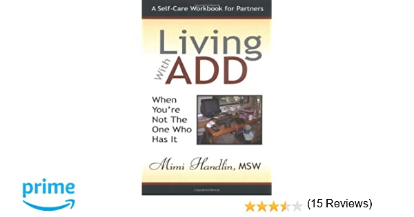 living with add book. living with add when you\u0027re not the one who has it: a workbook for partners: mimi handlin: 9781933265773: amazon.com: books add book m