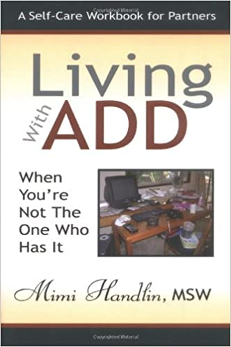 living with add book. living with add when you\u0027re not the one who has it: a workbook for partners: mimi handlin: 9781933265773: amazon.com: books add book amazon.com