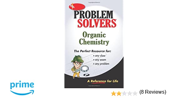 com organic chemistry problem solver problem solvers  com organic chemistry problem solver problem solvers solution guides 9780878915125 the editors of rea books