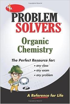 com organic chemistry problem solver problem solvers organic chemistry problem solver problem solvers solution guides