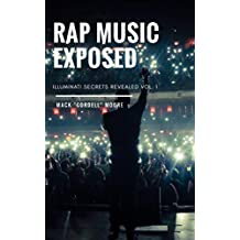 Rap Music Exposed (Illuminati Secrets Revealed Book 1)
