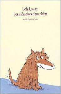 Les mémoires d'un chien par Lois Lowry