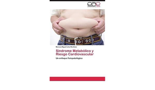 Síndrome Metabólico y Riesgo Cardiovascular: Un enfoque fisiopatológico (Spanish Edition): Marcos Miguel Lima Martínez: 9783845488691: Amazon.com: Books