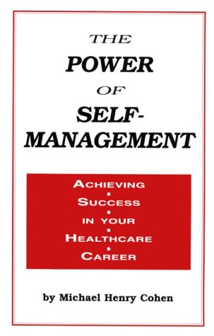 The Power of Self-Management: Achieving Success in Your Healthcare Career