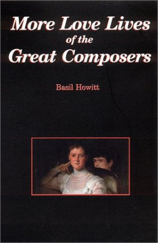 Download More Love Lives of the Great Composers PDF