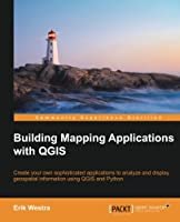 Building Mapping Applications with QGIS Front Cover
