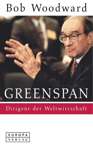 Greenspan. Dirigent der Weltwirtschaft.