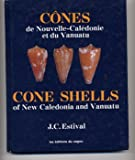 Cone Shells of New Caledonia and Vanuatu. Cones de Nouvelle-Caledonie et du Vanuatu