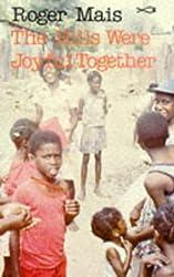 The Hills Were Joyful Together (Caribbean Writers)