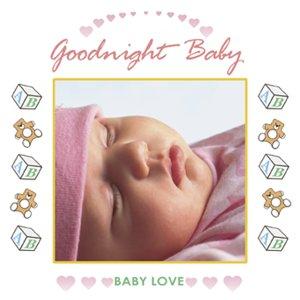Various Artists - Baby Love: Goodnight Baby - Amazon com Music