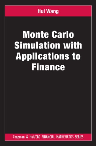 Monte Carlo Simulation with Applications to Finance (Chapman and Hall/CRC Financial Mathematics Series)