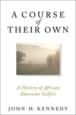 Search : A Course Of Their Own : A History Of African American Golfers