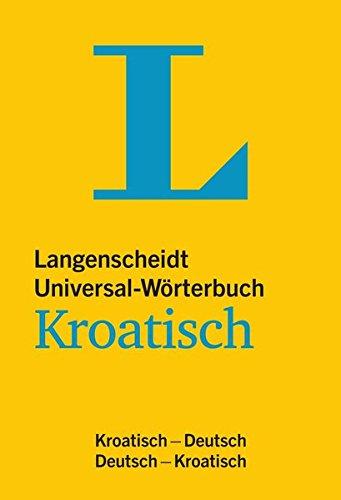 Langenscheidt Universal Wörterbuch Kroatisch  Kroatisch Deutsch Deutsch Kroatisch  Langenscheidt Universal Wörterbücher