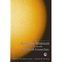 Maunder Minimum And The Variable Sun-earth Connection, The
