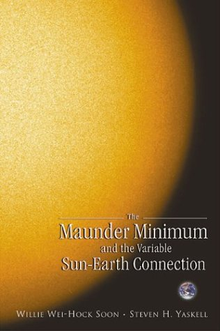 Maunder Minimum: And the Variable Sun-Earth Connection