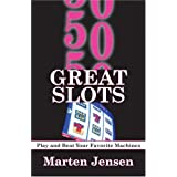 50 Great Slots: How to Play and Beat your Favorite Machine