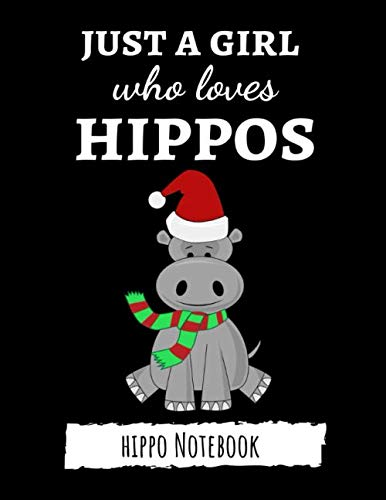 Just A Girl Who Loves Hippos: Cute College Ruled Hippo Notebook / Journal / Notepad, Gifts For Hippo Lovers, Perfect For School