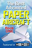 Search : The Best Advanced Paper Aircraft Book 1: Long Distance Gliders, Performance Paper Airplanes, and Gliders with Landing Gear