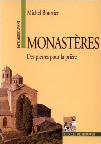 Monastères : Des pierres pour la prière