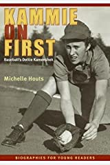 [ Kammie on First: Baseball's Dottie Kamenshek Houts, Michelle ( Author ) ] { Paperback } 2014 Paperback