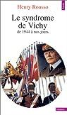 Le syndrome de Vichy : de 1944 à nos jours.
