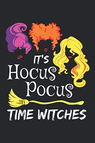 It's Hocus Pocus Time Witches: It's Hocus Pocus Time Witches Halloween Witch Movie  Journal/Notebook Blank Lined Ruled 6x9 100 ()