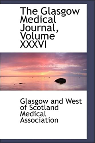 Book The Glasgow Medical Journal, Volume XXXVI: 36