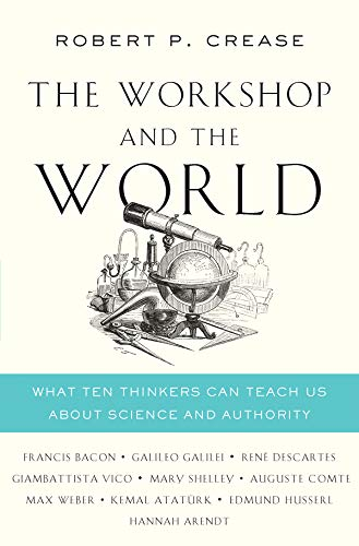 f86e06a49359 The Workshop and the World: What Ten Thinkers Can Teach Us About Science  and Authority