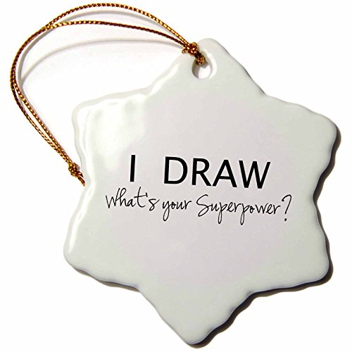 3dRose ORN_194453_1 I Draw Whats Your Superpower Fun Gift for Arty Artists Art Love Snowflake Ornament, Porcelain, 3-Inch