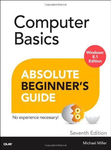 Computer Basics Absolute Beginner's Guide: Windows 8.1 Edition