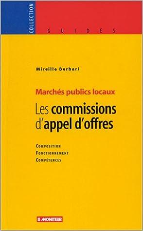 En ligne téléchargement LES COMMISSIONS D'APPEL D'OFFRES. Marchés publics locaux epub, pdf