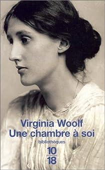 Une chambre à soi (ou) Un lieu à soi par Woolf