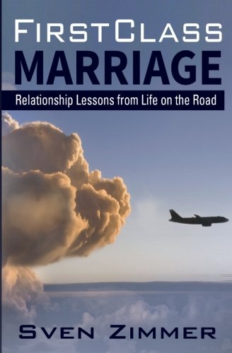 First Class Marriage: Relationship Lessons from Life regarding the Road - 416EaRqJ74L