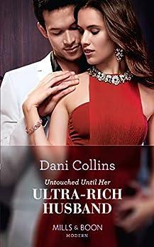 Untouched Until Her Ultra-Rich Husband (Mills & Boon Modern) (English Edition) por [Collins, Dani]