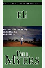 Eli by Bill Myers (2003-01-01)