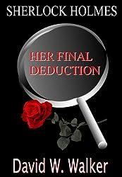 Sherlock Holmes: Her Final Deduction