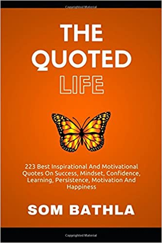 Buy The Quoted Life 223 Best Inspirational And Motivational Quotes