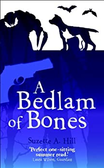 A Bedlam of Bones: A Reverend Oughterard Mystery by [Hill, Suzette A.]