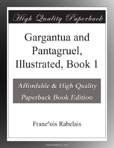 Gargantua and Pantagruel, Illustrated, Book 1