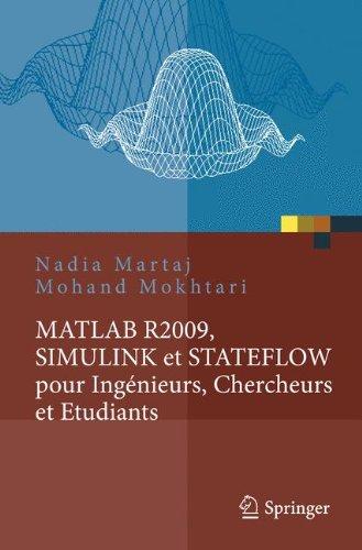 MATLAB R2009, SIMULINK et STATEFLOW pour Ingénieurs, Chercheurs et Etudiants (French Edition)