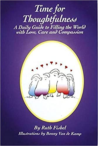 Book Time for Thoughtfulness: A Daily Guide to Filling the World With Love, Care and Compassion by Ruth Fishel (1995-01-01)